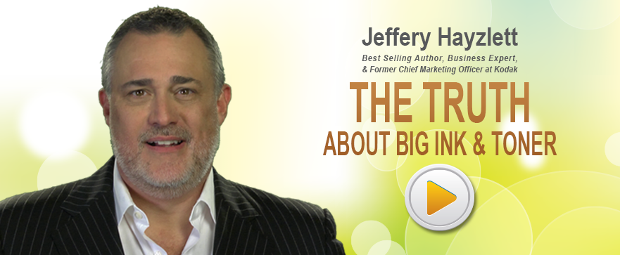 THE TRUTH About Big Ink and Toner with Jeffery Hayzlett